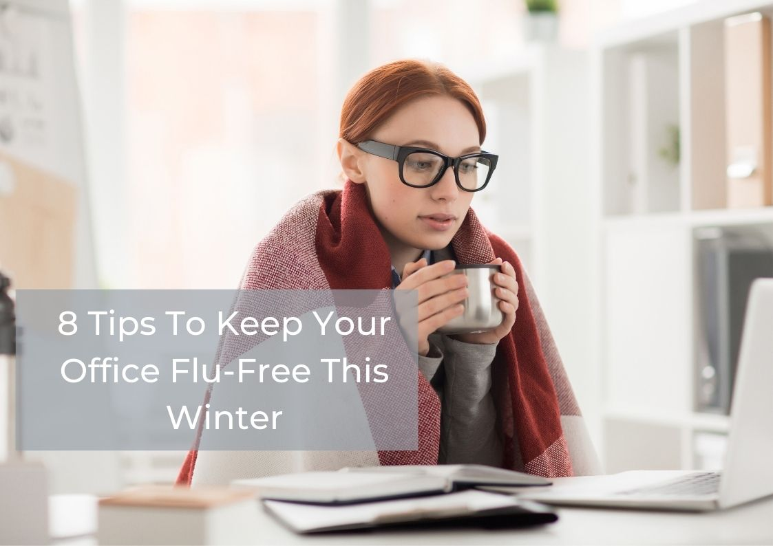 8 Tips To Keep Your Office Flu-Free This Winter